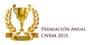 Premiación Anual CNRM 2015.